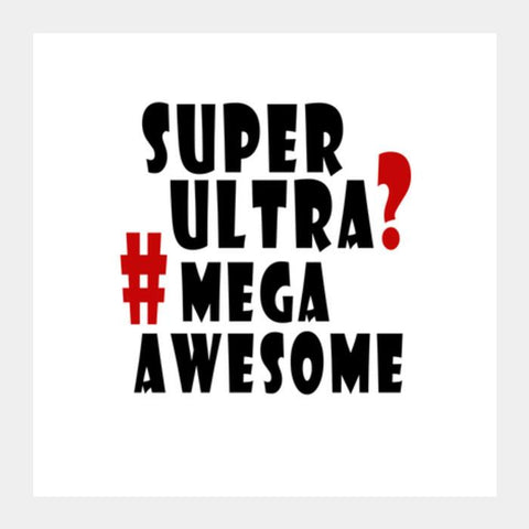SUPER AWESOME Square Art Prints PosterGully Specials
