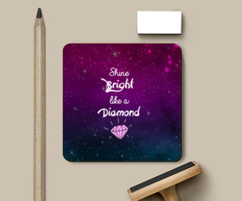 SHINE BRIGHT LIKE A DIAMOND Coasters | Artist : DISHA BHANOT
