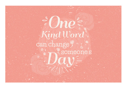 One Kind Word Can Change Someones Day  Wall Art  | Artist : Creative DJ