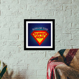 Best mother - Super Mom !! Premium Square Italian Wooden Frames | Artist : Dolly P