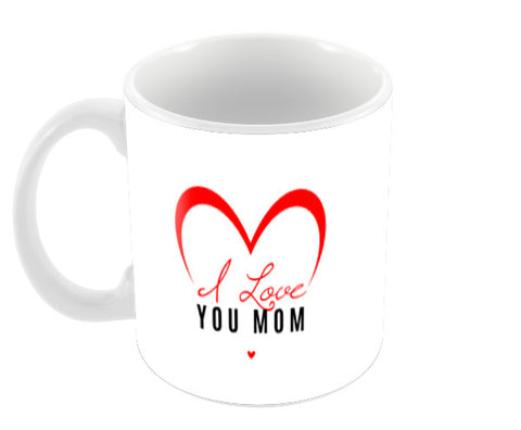 I Love You Mom Heart Shape Coffee Mugs | Artist : Creative DJ