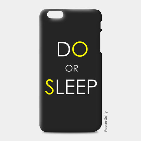 DO or SLEEP iPhone 6 Plus/6S Plus Cases | Artist : Soumajit Dutta