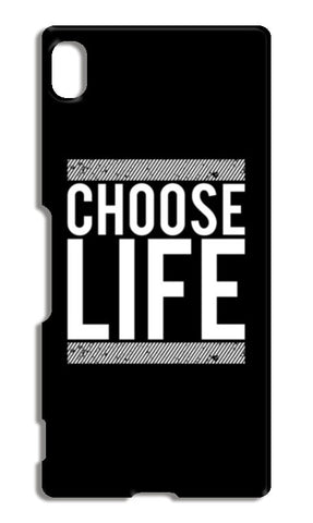 Choose Life Sony Xperia Z4 Cases | Artist : Designerchennai