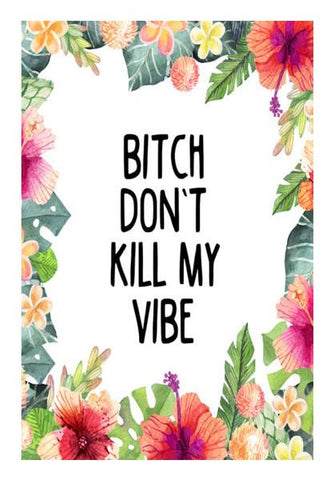 PosterGully Specials, Bitch Don't Kill My Vibe Wall Art | Artist : Manju Nk, - PosterGully