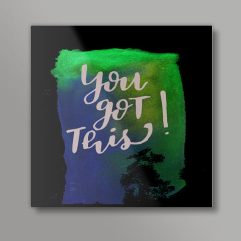 You got this! Square Metal Prints | Artist : Bukxa