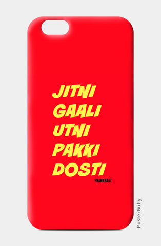 iPhone 6/6S Cases, Pakki Dosti iPhone 6/6S Cases | Artist : Prankbaaz Officials, - PosterGully