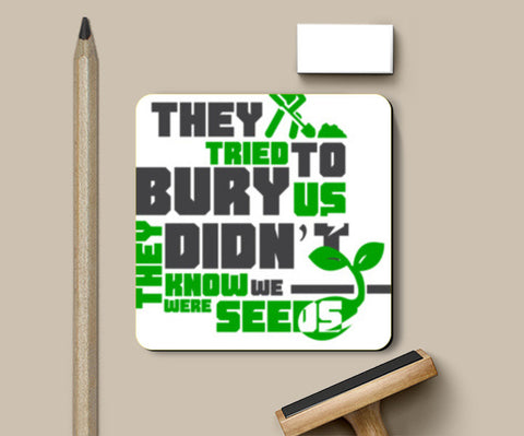 Quote - They tried to bury us Coasters | Artist : Abhay Sigh Sengar