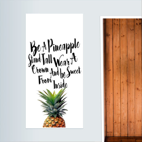 Be A Pineapple Door Poster | Artist : Anniez Artwork