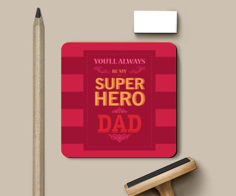 You'll always be my super hero dad Coasters | Artist : Designerchennai