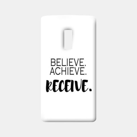 Believe. Achieve, Receive. One Plus Two Cases | Artist : Nivedita Cholayil