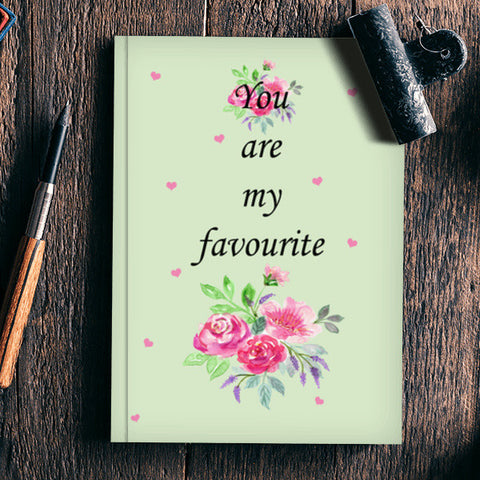 You Are My Favourite Typography Cute Floral Design Notebook | Artist : Seema Hooda