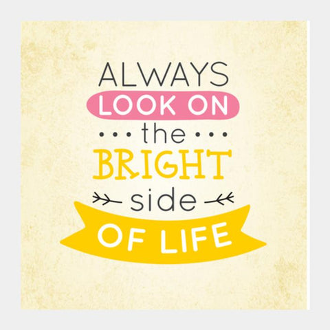Always Look On The Bright Side Of Life Square Art Prints PosterGully Specials