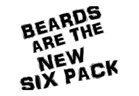 BEARDS ARE THE NEW SIX PACK! Art PosterGully Specials