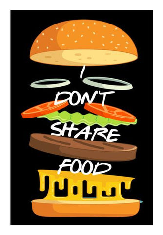 I Don't Share Food Wall Art PosterGully Specials