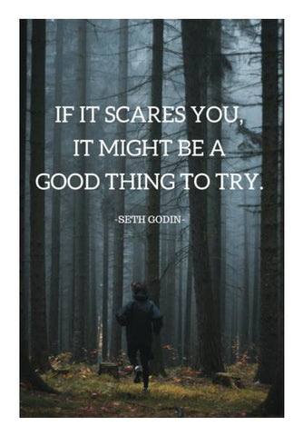 IF IT SCARES YOU, IT MIGHT BE A GOOD THING TO TRY Wall Art PosterGully Specials