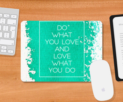Do What you Love Mousepad | Artist : Maaham Rizvi