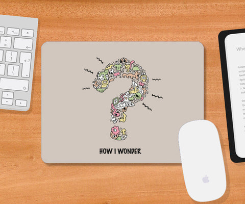 How I wonder, question mark mousepad Mousepad | Artist : Debasmita