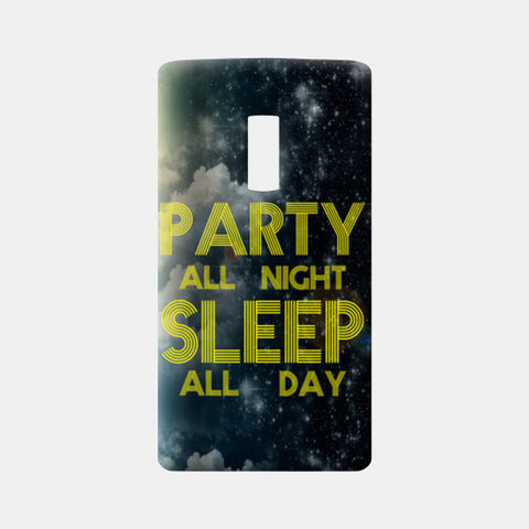 One Plus Two Cases, Party All Night Sleep All Day - One Plus Two One Plus Two Cases | Artist : DJ Ravish, - PosterGully