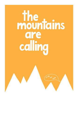 The Mountains Are Calling Wall Art | Artist : Nishant Chauhan
