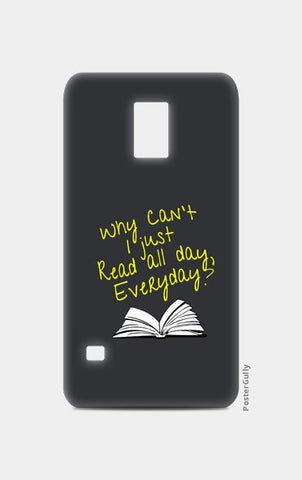 Why Can't I Just Read All Day? Samsung S5 Cases | Artist : Kaushal Faujdar