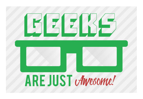 Geeks are awesome! Wall Art  | Artist : Rahul Bagdai