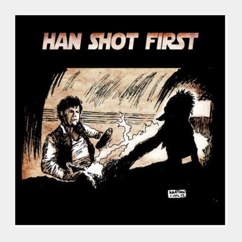 Square Art Prints, Han Shot First Square Art Prints | Artist : Karthik Abhiram, - PosterGully