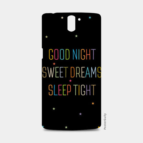Good Night Sweet Dreams Sleep Tight One Plus One Cases | Artist : Designerchennai