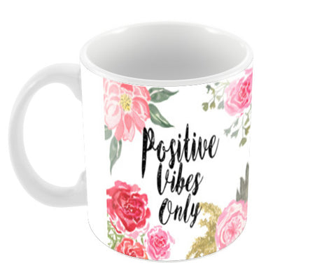 Positive Vibes Only Coffee Mugs | Artist : Anniez Artwork