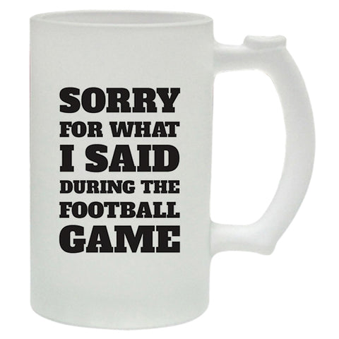 Sorry For What I Said During The Football Game  Beer Mug | #Footballfan