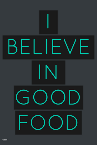 Wall Art, I Believe In Good Food, - PosterGully