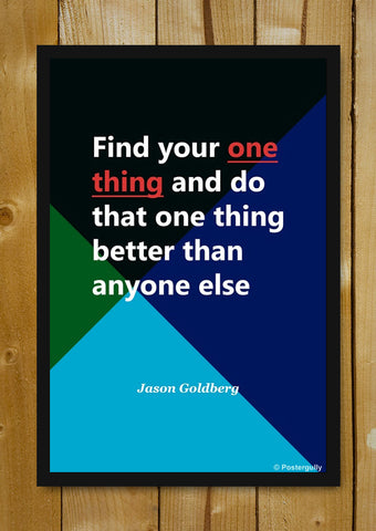 Glass Framed Posters, Jason one thing | Startup Quote | Glass Framed Poster, - PosterGully - 1