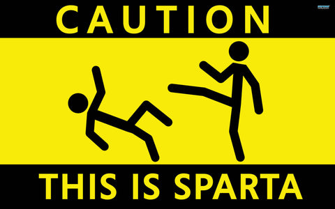 PosterGully Specials, Caution | This is Sparta, - PosterGully