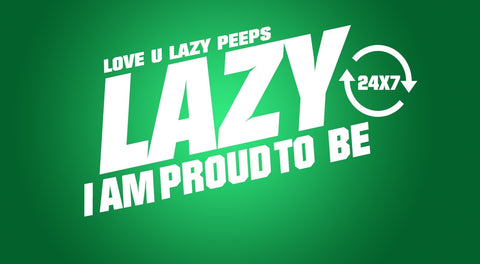 PosterGully Specials, Proud To Be Lazy, - PosterGully