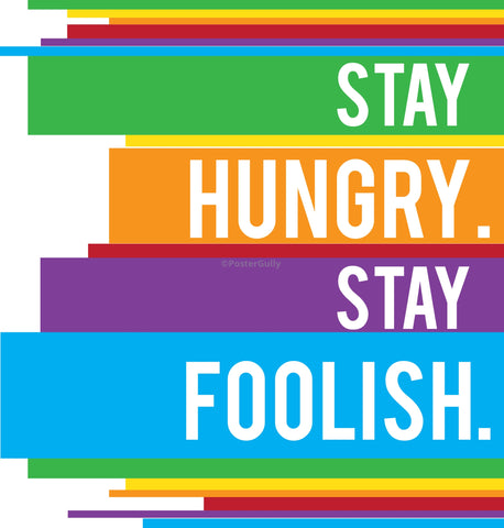 PosterGully Specials, Stay Hungry. Stay Foolish., - PosterGully