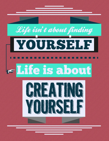 PosterGully Specials, Create Yourself Quote, - PosterGully