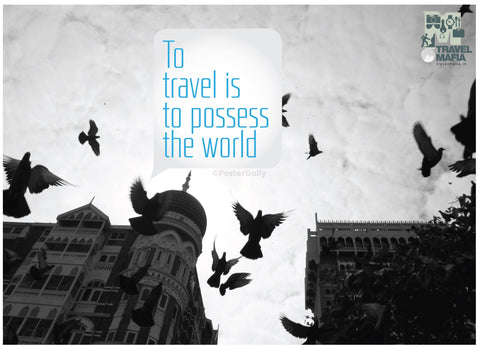 PosterGully Specials, To travel is to possess the world, - PosterGully