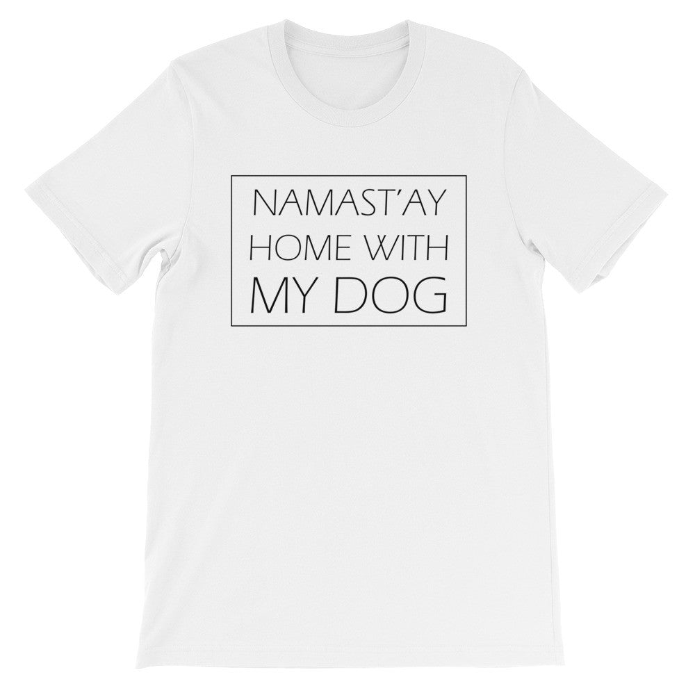 Namast'ay with my dog short sleeve unisex t-shirt AU