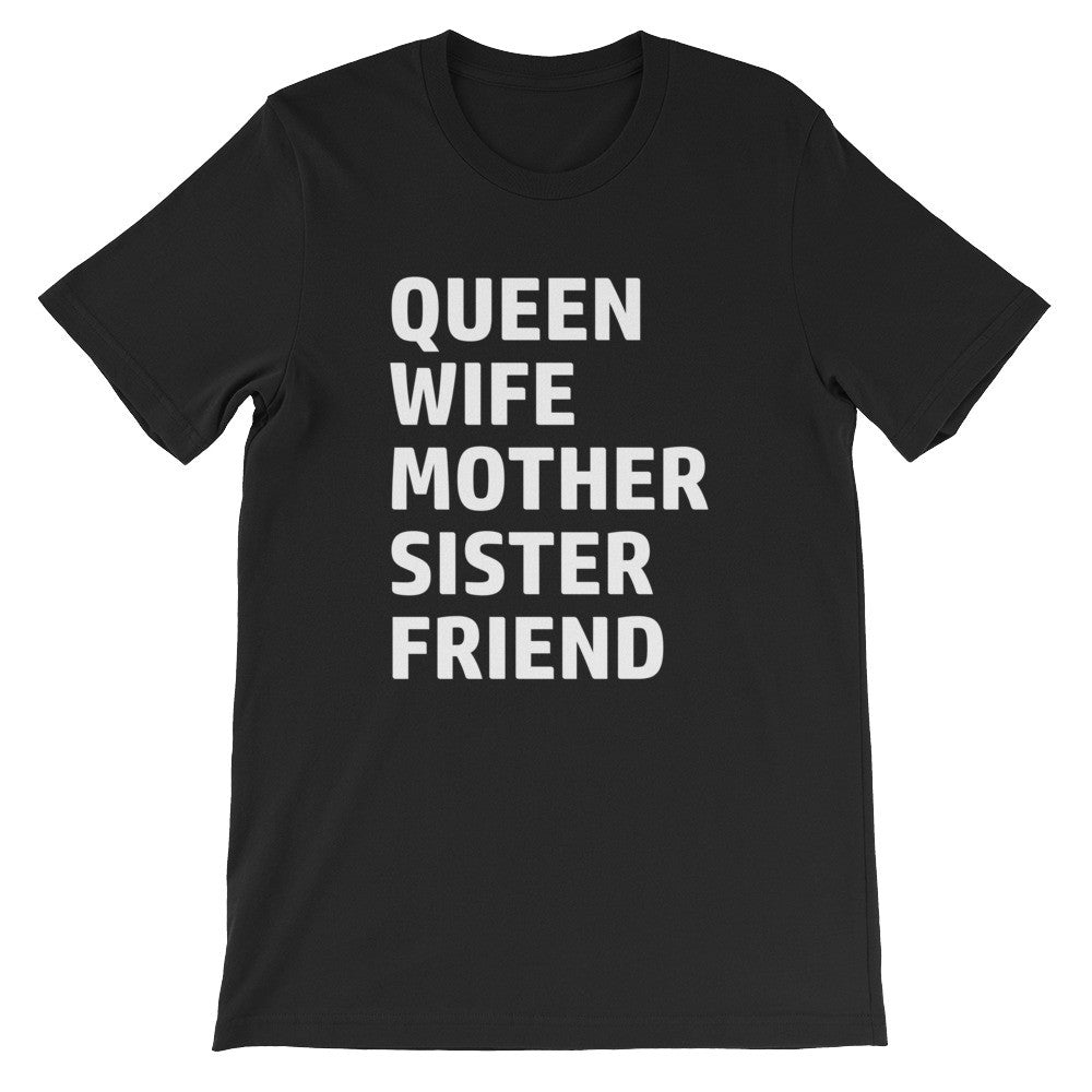 Queen wife mother sister friend short sleeve t-shirt EF