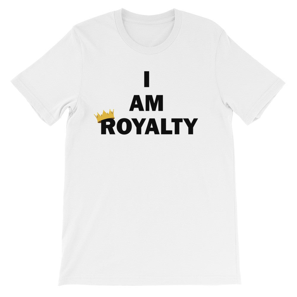 I am royalty short sleeve unisex t-shirt EU