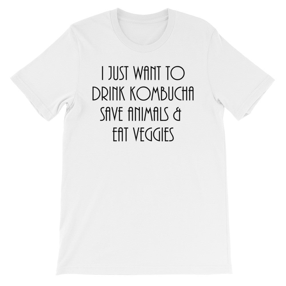I just want to drink kombucha short sleeve unisex t-shirt VU