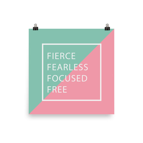 Fierce fearless focused  free poster
