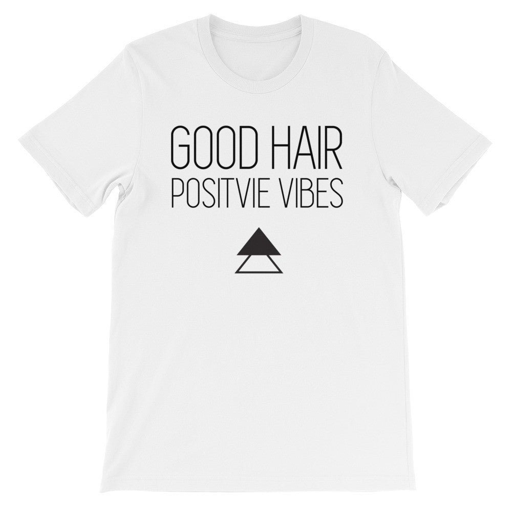Good hair positive vibes short sleeve unisex t-shirt NU