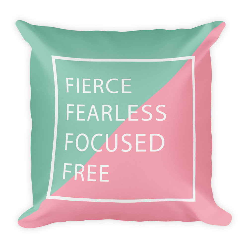 Fierce fearless focused free square pillow