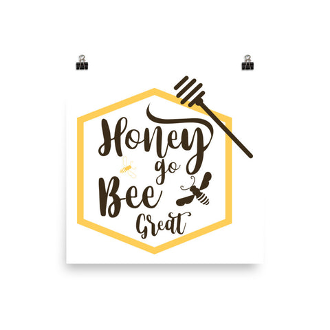Honey go bee breat poster
