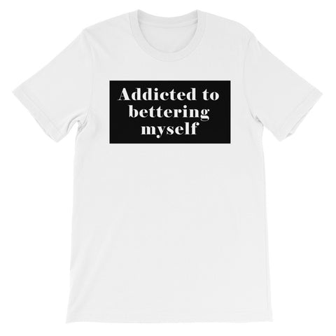 Addicted to bettering myself short sleeve t-shirt EU