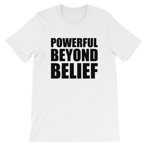 Powerful beyond belief unisex short sleeve t-shirt EU