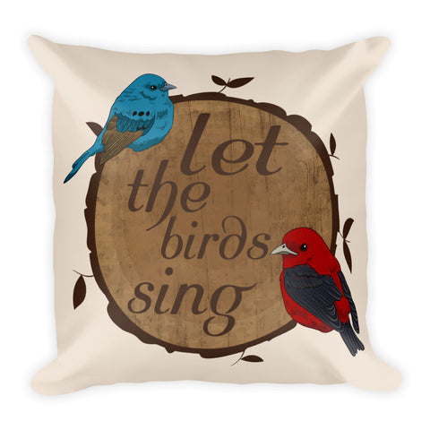 Let the birds sing square pillow
