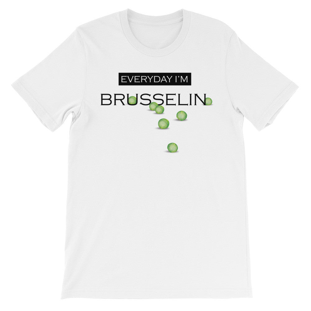 Everyday I'm Brusselin short sleeve unisex t-shirt VU