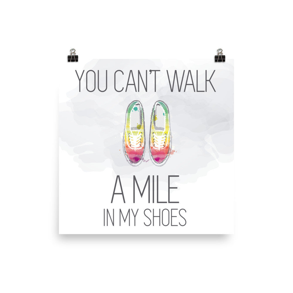 You can't walk a mile poster