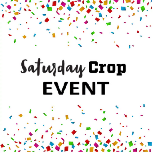 Saturday Crop Event - Single Day